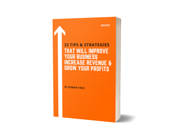 33 Tips and Strategies that will Improve Your Business, Increase Revenue, & Grow Your Profits