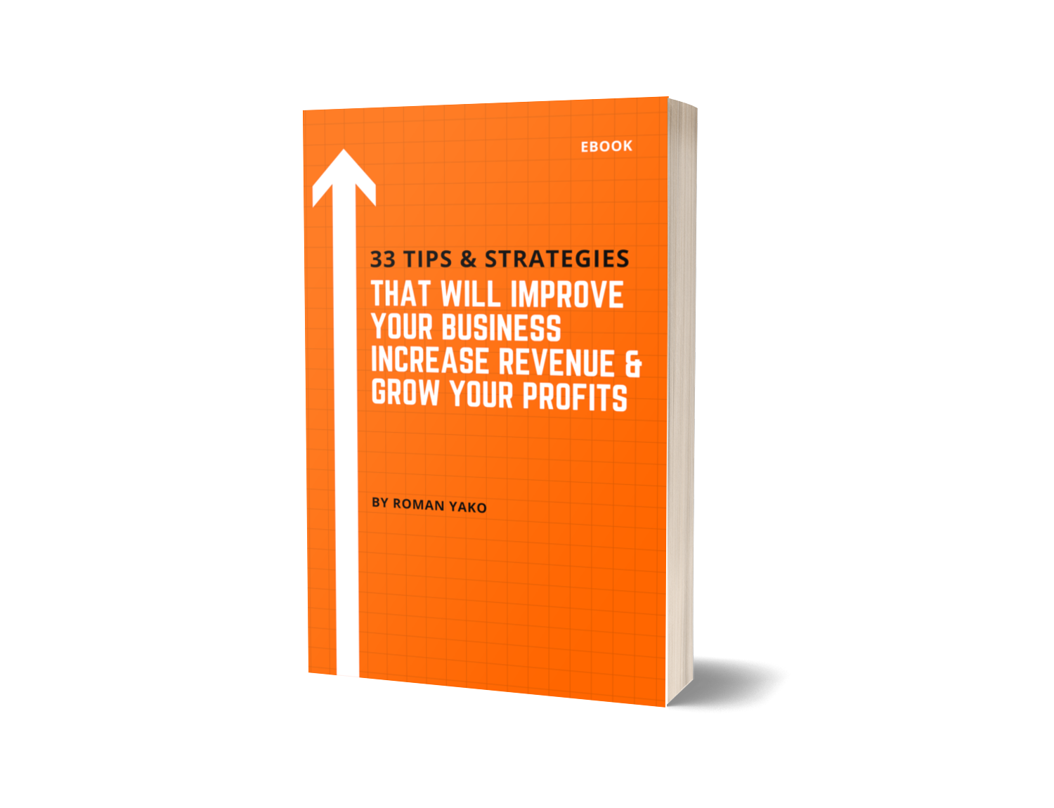 33 Tips & Strategies That Will Improve Your Business, Increase Revenue, and Grow Your Profits